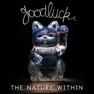 GOODLUCK - THE NATURE WITHIN - ALBUM WALK THROUGH