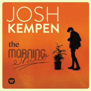 JOSH KEMPEN - THE MORNING SHOW - ALBUM WALK THROUGH