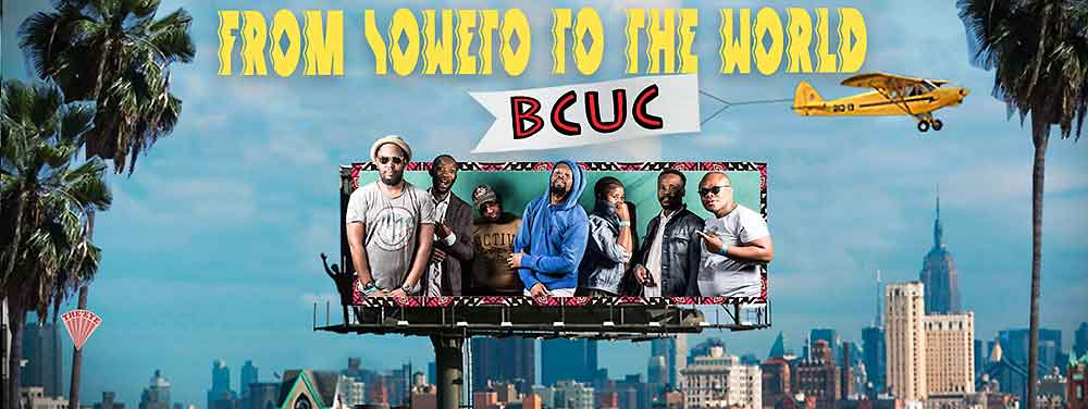 BCUC - FROM SOWETO THE THE WORLD