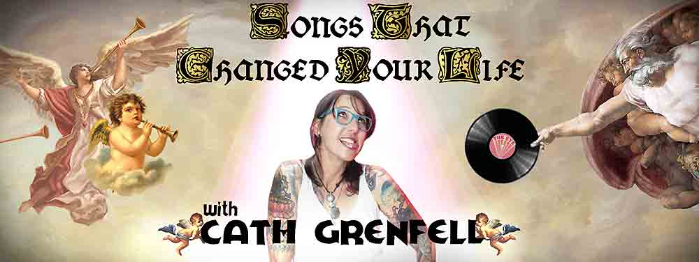 CATH GRENFELL - SONGS THAT CHANGED YOUR LIFE