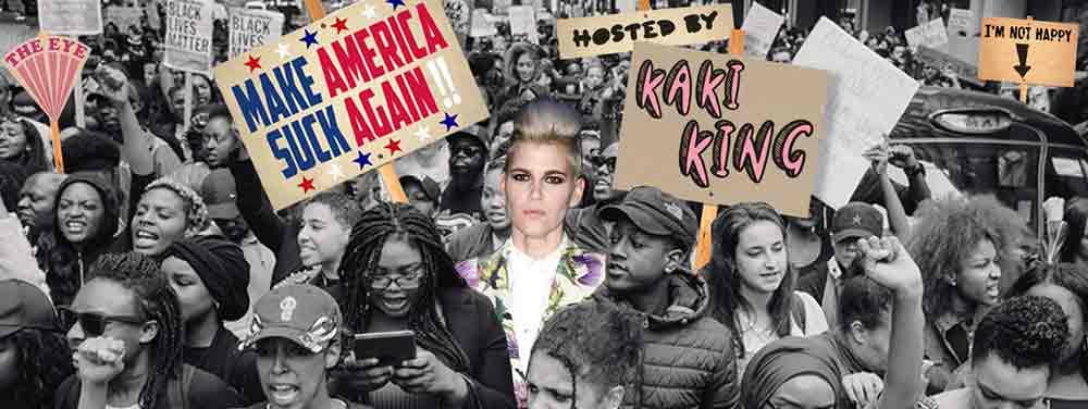 KAKI KING (USA) - MAKE AMERICA SUCK AGAIN - SONGS TO HATE TRUMP TO