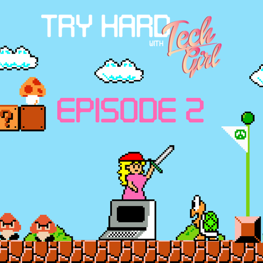 EPISODE 2 - Try Hard With Gossipgirl [The Esports Edition]
