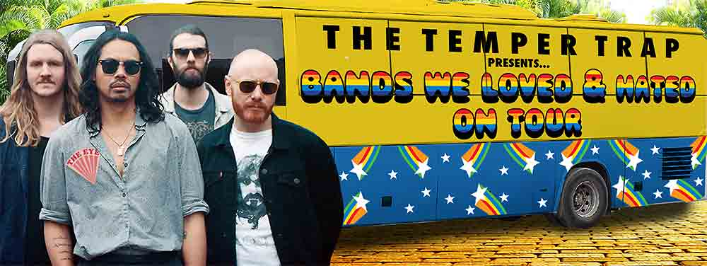 THE TEMPER TRAP - BANDS WE LOVED & HATED ON TOUR