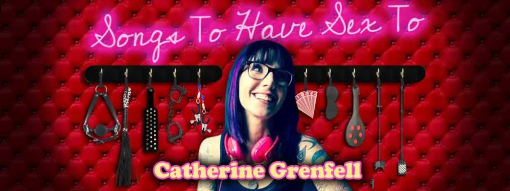 CATHERINE GRENFELL - SONGS TO HAVE SEX TO