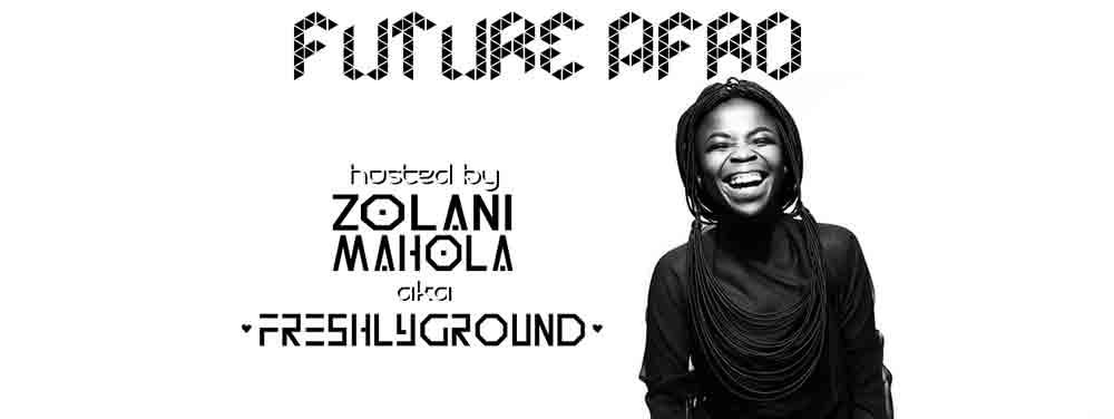ZOLANI MAHOLA aka FRESHLYGROUND - FUTURE AFRO