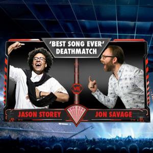 BEST SONG EVER DEATHMATCH - JASON STOREY  vs  JON SAVAGE