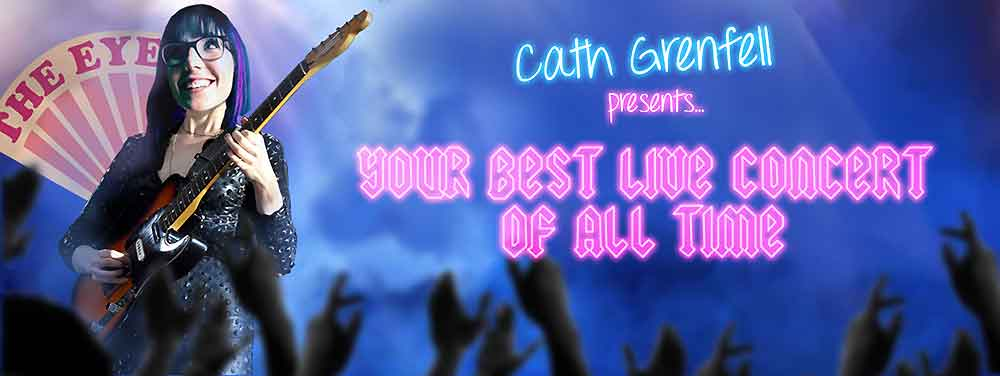 CATH GRENFELL - YOUR BEST LIVE CONCERT OF ALL TIME!