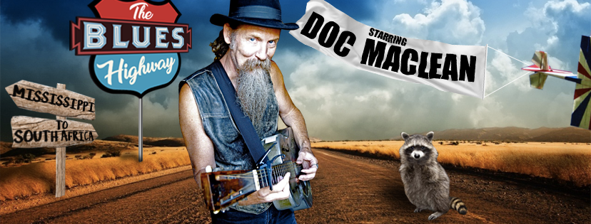 DOC MACLEAN - THE BLUES HIGHWAY - 'FROM MISSISSIPPI TO SOUTH AFRICA'